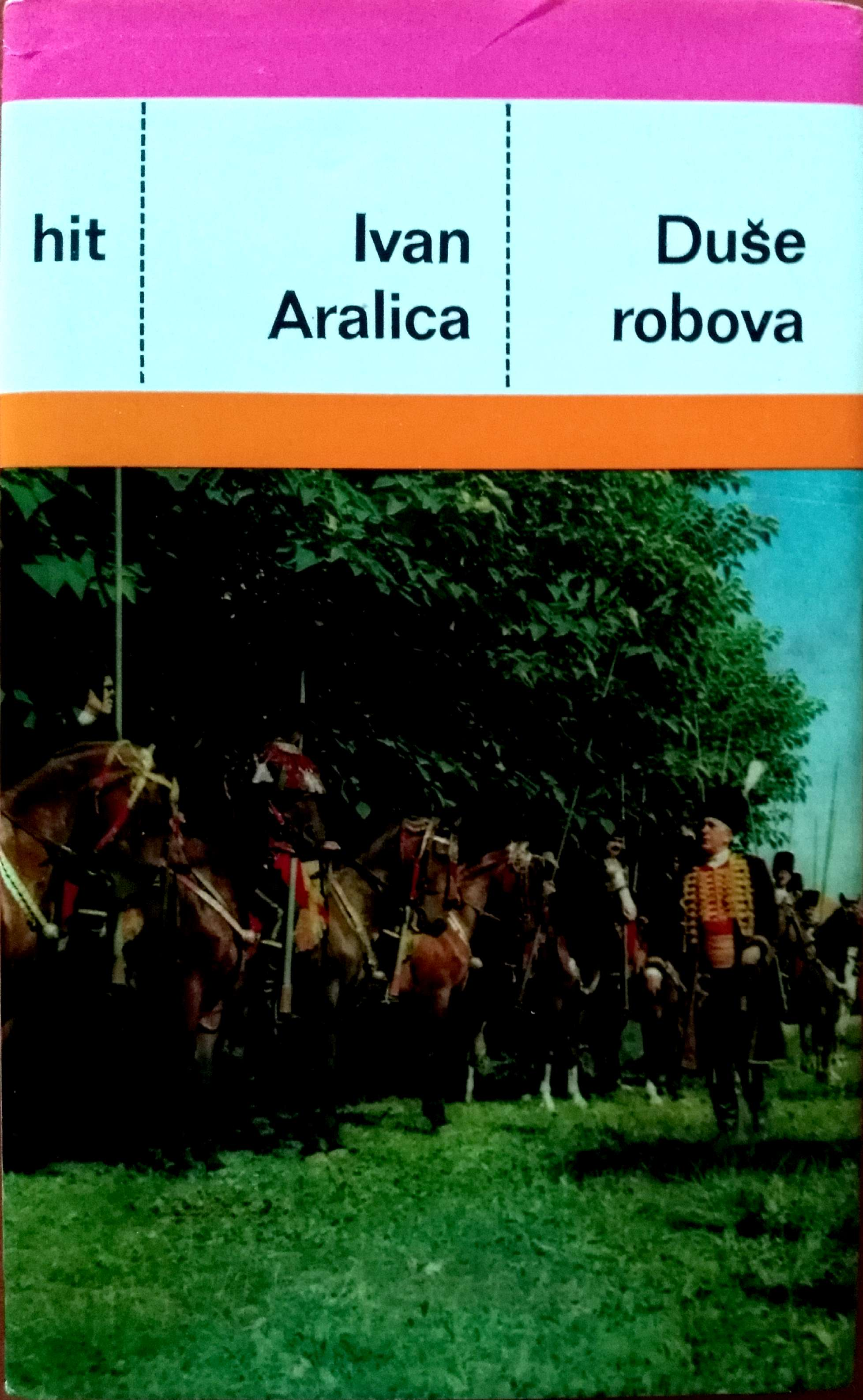 Cover of the novel Duše robova (The Souls of Slaves) by Ivan Aralica, first published in the HIT series by the Znanje publishing company in 1984 (2017-06-25).