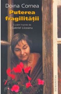 The front cover of the book: Doina Cornea, Puterea fragilității (The power of fragility) published in 2006 by Humanitas publishing house, which gathers her most important open letters