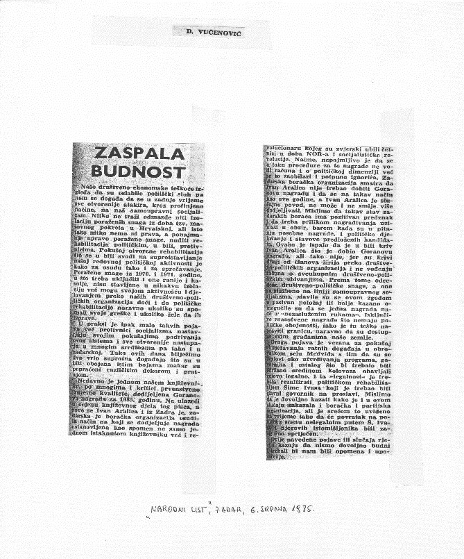 """Vigilance fell asleep"". The first commentary about the negative reaction of the veterans of the National Liberation War from Zadar to the granting of the Ivan Goran Kovačić award to Ivan Aralica. Narodni list, 6th july 1985."