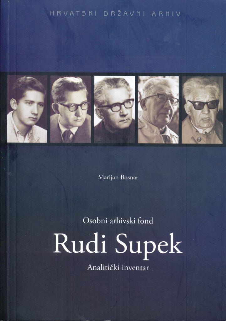 Cover of Marijan Bosnar's book, Osobni arhivski fond Rudi Supek: analitički inventar (Rudi Supek personal archival fund: analytical inventory). Zagreb: Hrvatski državni arhiv, 2010.