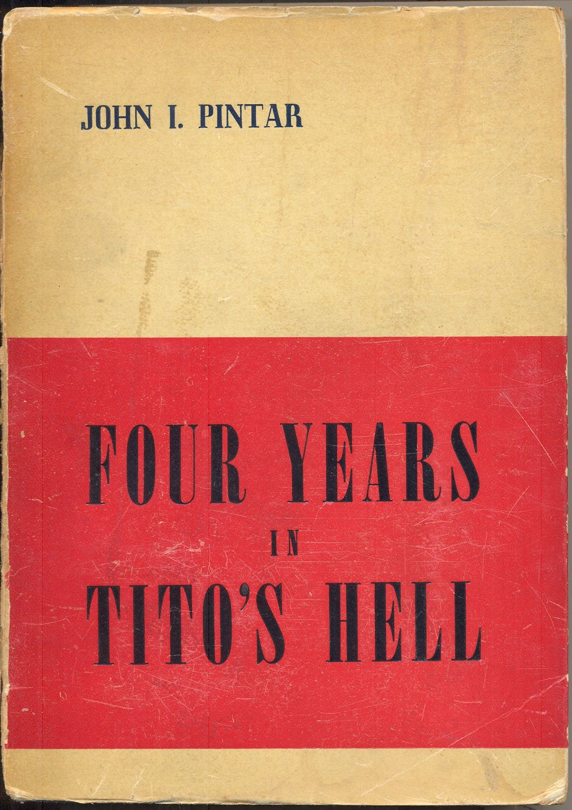 John Pintar. Four years in Tito's hell, 1954. Book cover