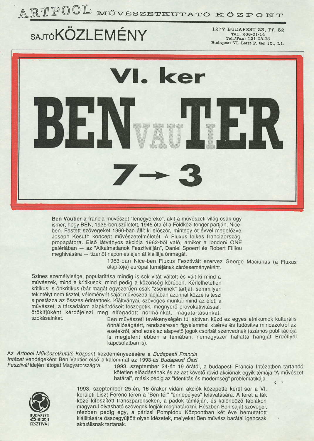 Press release for the inauguration of the Ben Tér and presentation of fluxus artist Ben Vautier visiting Budapest on the invitation of Artpool. On the back: Artpool's program for the Budapest Autumn Festival, 1993 (1st and 2nd page)