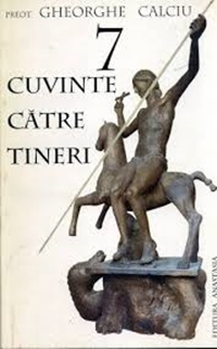 Front cover of the post-1989 volume Şapte cuvinte către tineri (Seven Words to the Young Generation) by Gheorghe Calciu-Dumitreasa
