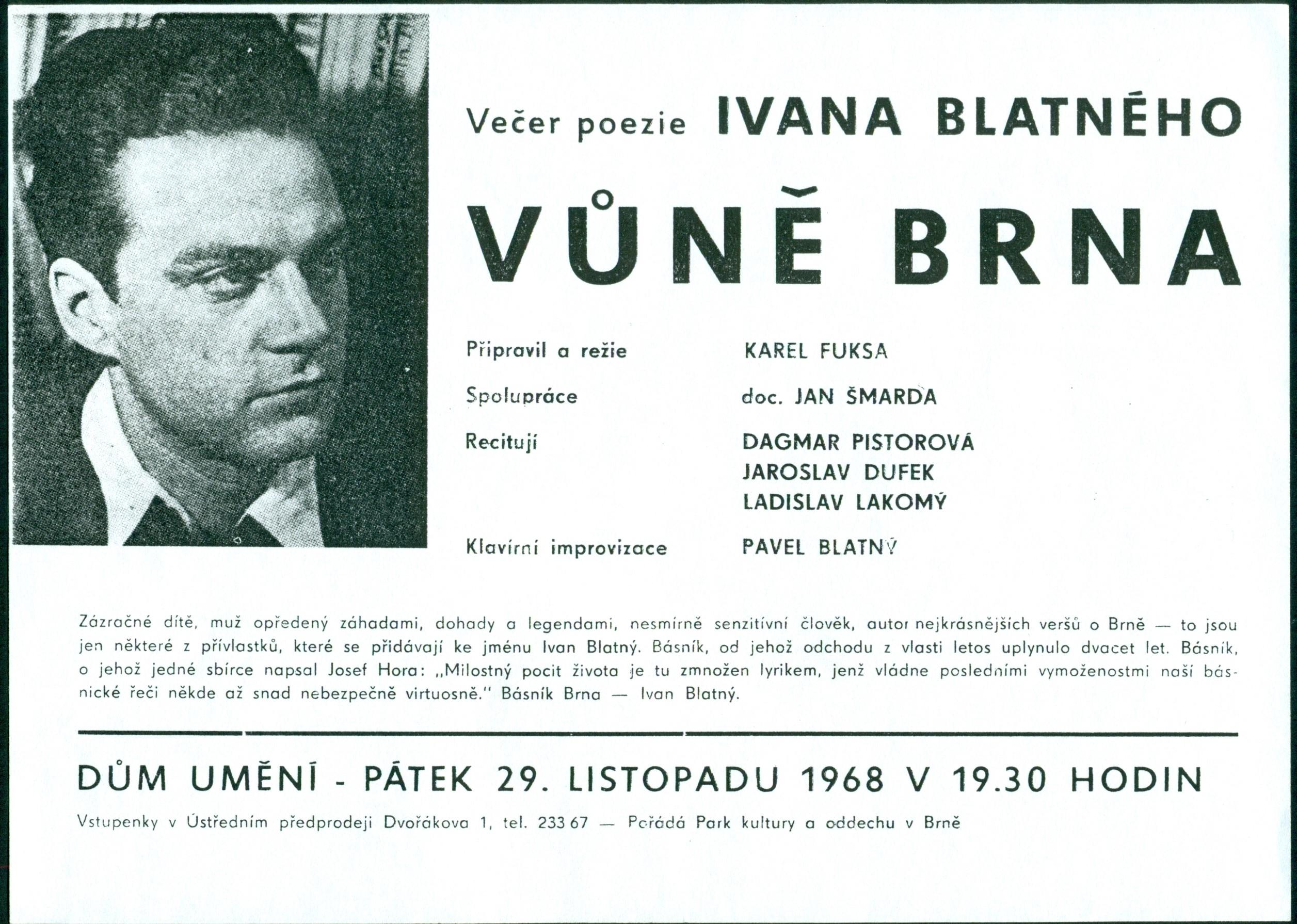 Vůně Brna. Večer poezie Ivana Blatného (Smells of Brno. Evening of Ivan Blatný's Poetry), 1968.