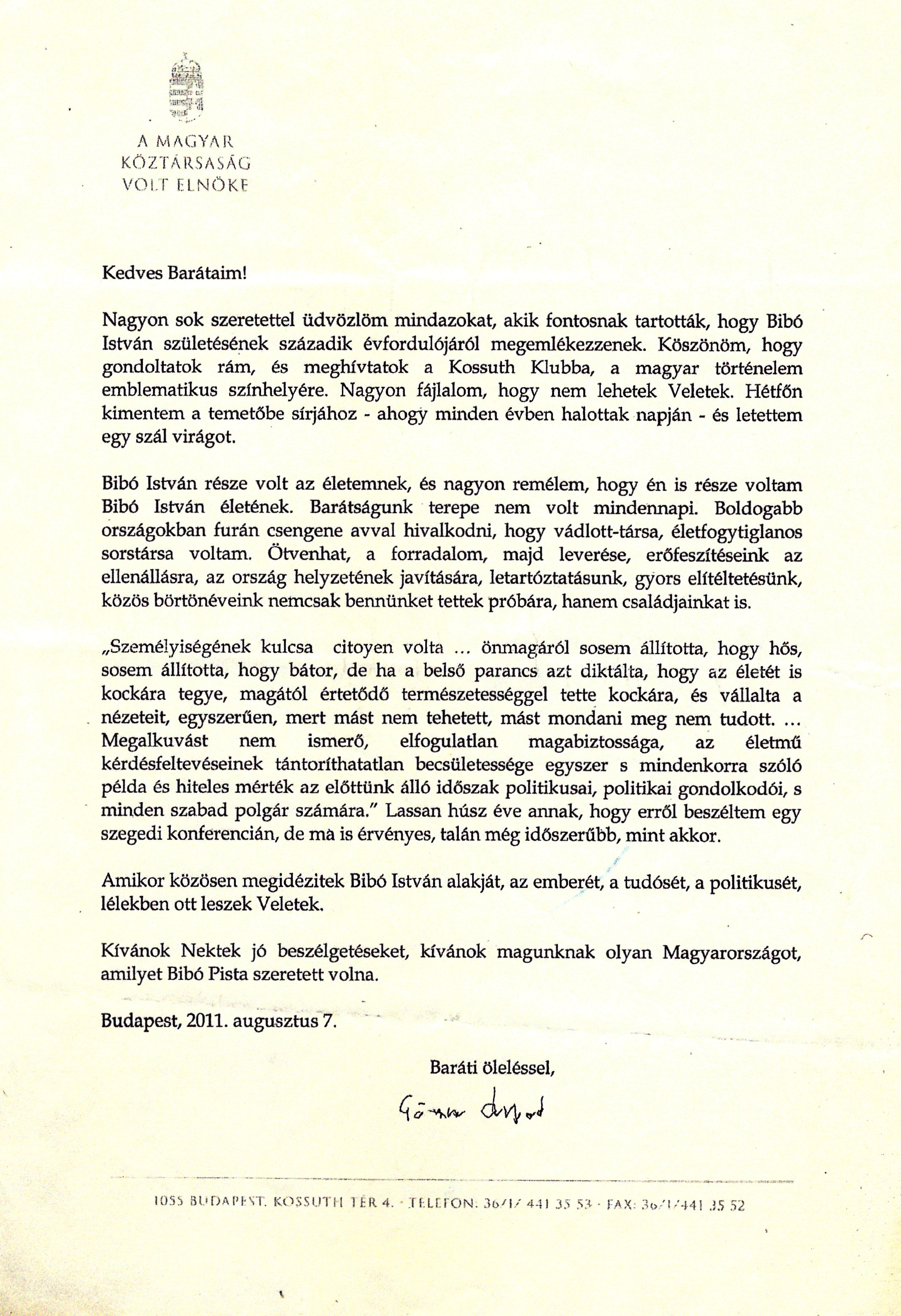 Ex-President Árpád Göncz's letter to the participants of a jubilary conference held at Kossuth Klub, Budapest