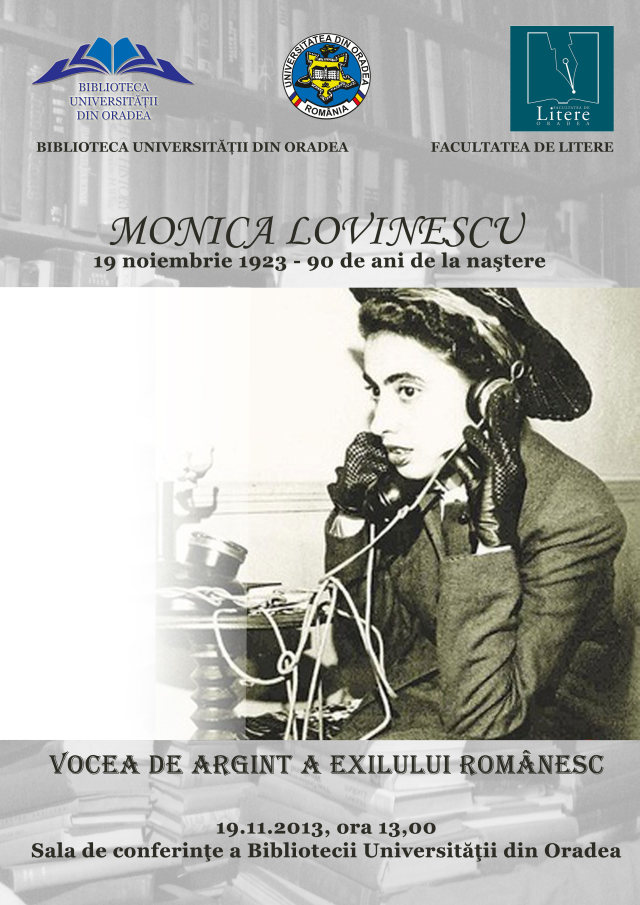 The poster announcing the conference Monica Lovinescu-vocea de argint a exilului românesc (Monica Lovinescu-the silver voice of the Romanian exile), 19 November, 2013 at the Oradea University Library
