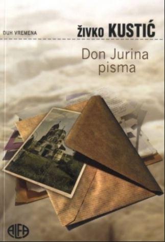 Kustić, Živko. Rev. Jure's Letters (Don Jurina pisma), 2009. Book.