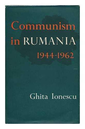 Front cover of the book: Ionescu, Ghiţă. Communism in Romania, 1944–1962