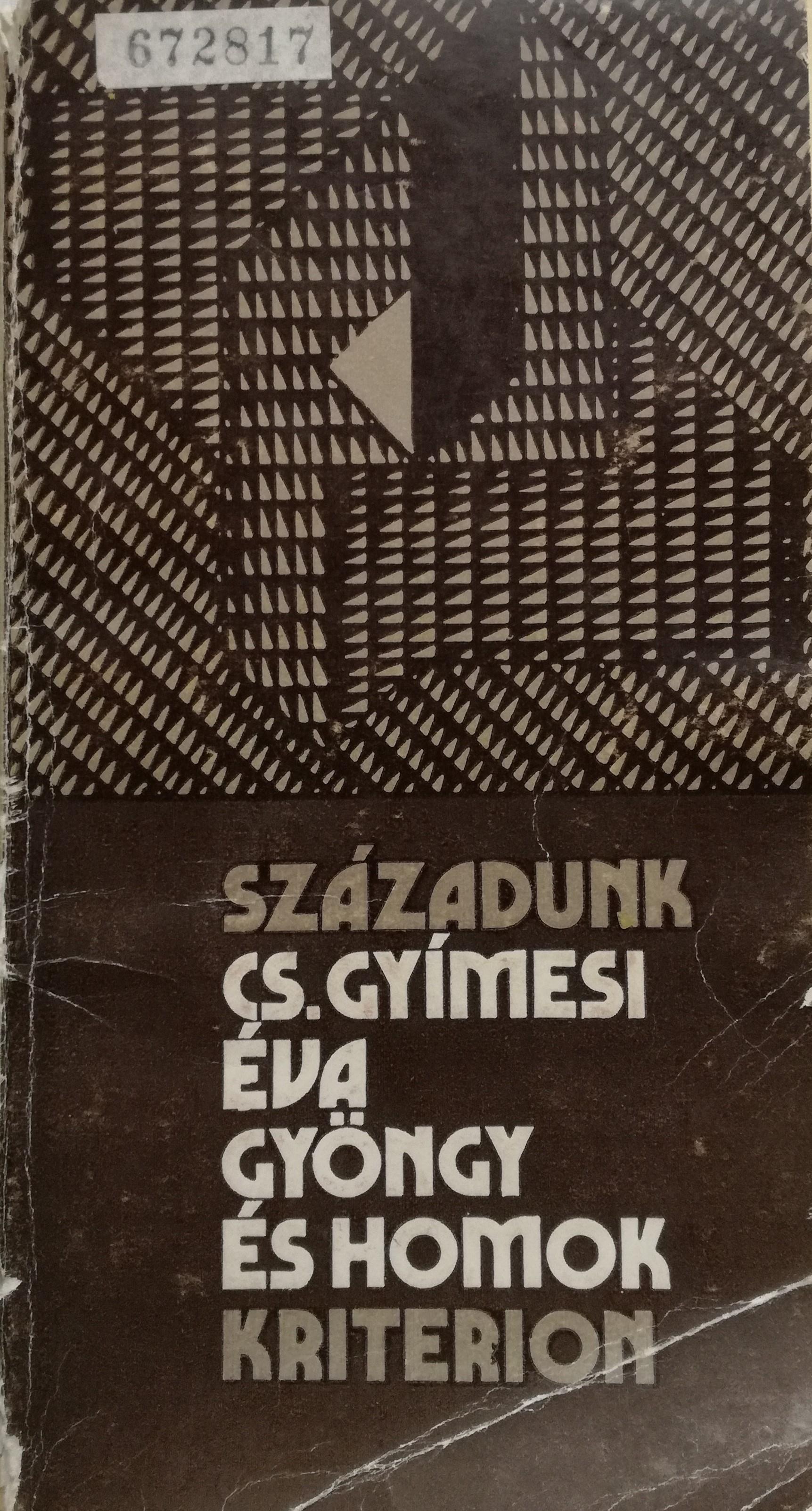 Coperta cărții Éva Cseke-Gyimesi, Gyöngy és homok: Ideológiai értékjelképek a magyar irodalomban