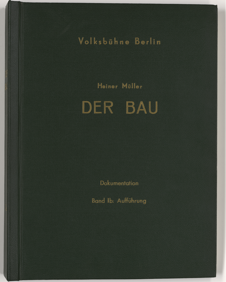 'Der Bau' (the Construction) by Heiner Müller, Performance Documentation Script for the Volkbühne in Berlin
