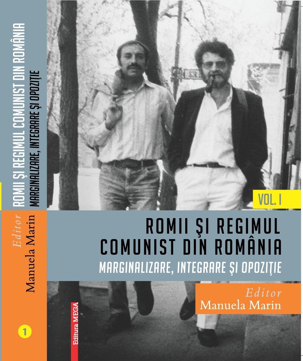 Coperta cărții: Romii și regimul comunist din România: Marginalizare, integrare și opoziție editată de Manuela Marin