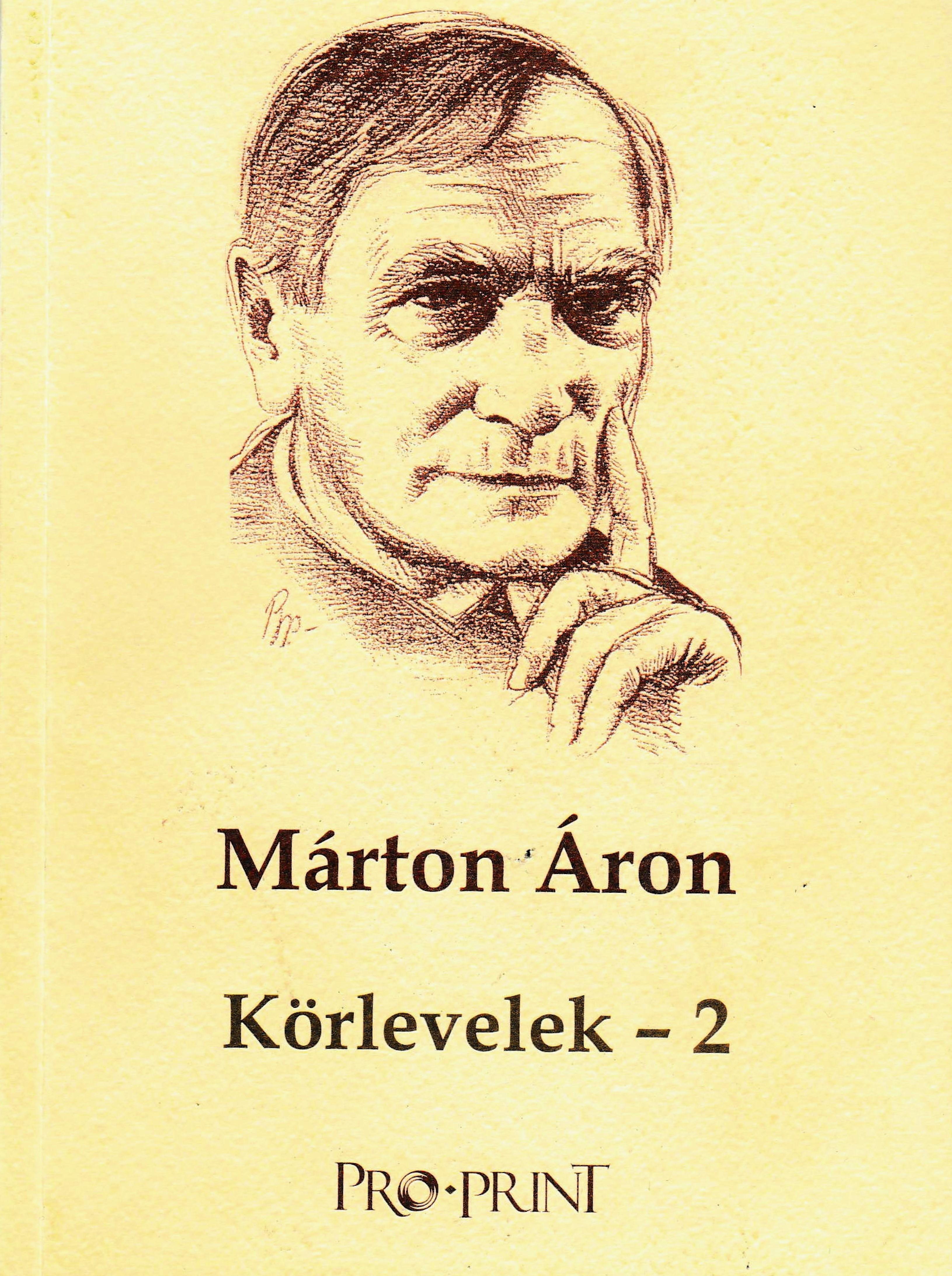 The frontcover of the book: Márton, Áron. 2015. Körlevelek – 2 (Circulars – 2), edited by József Marton. Csíkszereda: Pro-Print