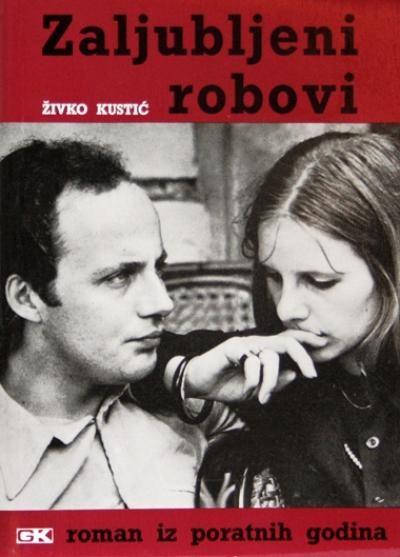 The front page of Živko Kustić's novel Zaljubljeni robovi (Slaves in Love) from 1973