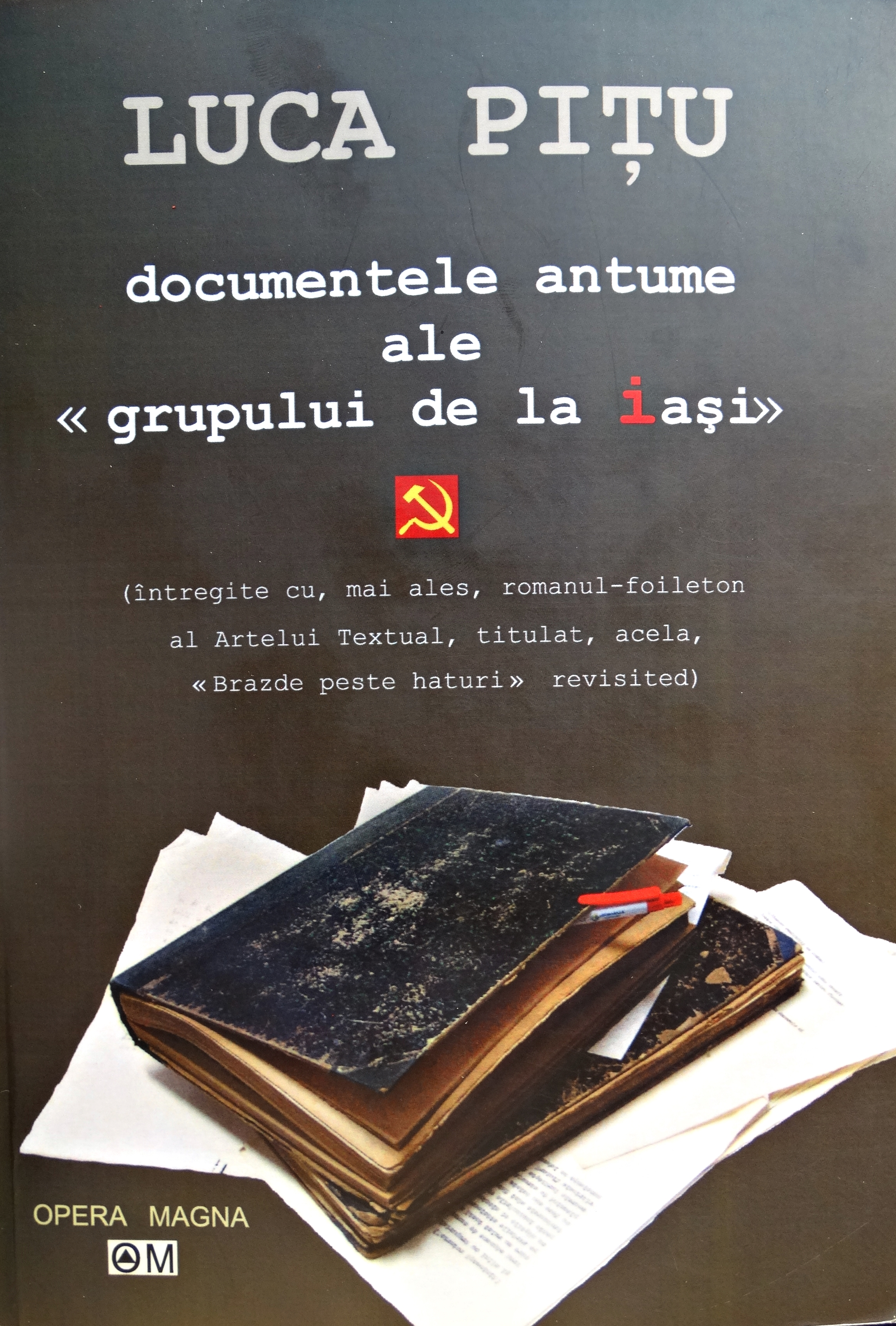 Cover of the book including the rediscovered parts of the confiscated manuscript 'Brazde peste haturi' revisited ('Furrows Across the Baulks' revisited) by Dan Petrescu et al.