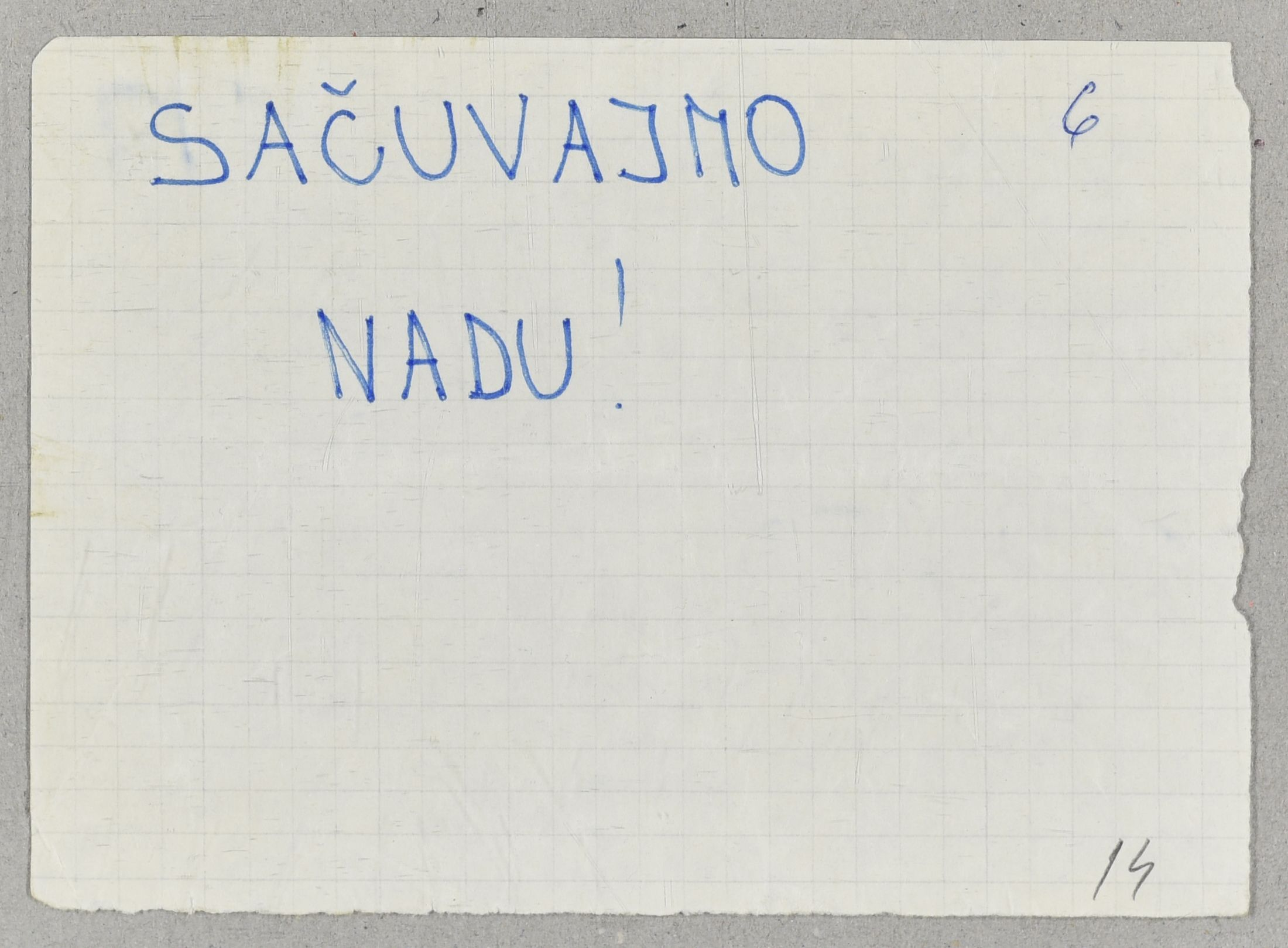 "A handwritten pamphlet with the message ""Keeping hope alive."" According to the official note in the documentation on Operation Tuškanac, such pamphlets were distributed on Zagreb's main square on 12 December 1971. They were distributed by students in support of Croatian reformist and nationally oriented political leaders on the day of their formal resignation during the session of the Central Committee of the League of Communists of Croatia (2018-05-29)."