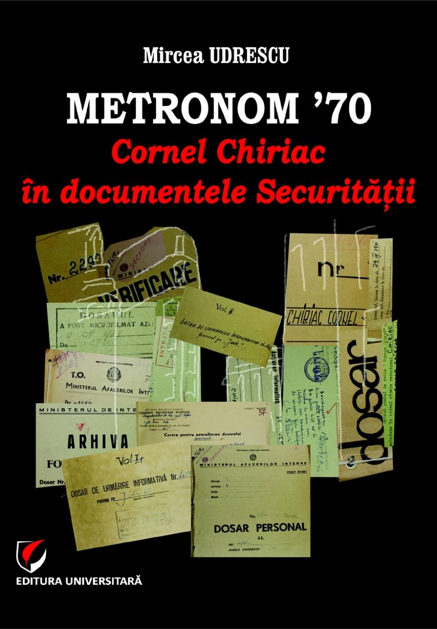 The front cover of the book: Mircea Udrescu, Metronon'70: Cornel Chiriac în documentele Securității (Metronon'70. Cornel Chiriac in the Securitate's documents)
