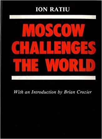 Front cover of the book: Rațiu, Ion. Moscow Challenges the World (1986)