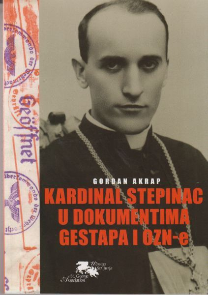 Cover of Gordan Akrap's book Kardinal Stepinac u dokumentima Gestapa i OZN-e (Cardinal Stepinac in Gestapo and OZNA documents) from 2016, in which several documents and photos from Croatian State Security Service Collection on Religious Communities were used and published.